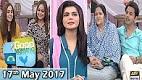Good Morning Pakistan 17th May 2017