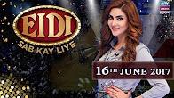 Eidi Sab Kay Liye in HD  16th June 2017