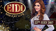 Eidi Sab Kay Liye in HD 22nd July 2017