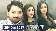 Breaking Weekend in HD 30th December 2017