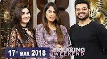 Breaking Weekend in HD 17th March 2018