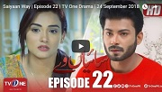 Saiyaan Ve Episode 22 in HD