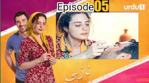 Nazli Episode 05