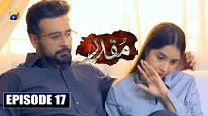 Muqaddar Episode 17