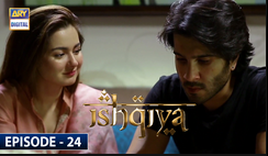 Ishqiya Episode 24