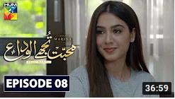 Mohabbat Tujhe Alvida Episode 8