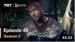 Ertugrul Ghazi Season 2 Episode 45