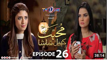 Muhabbat Khel Tamasha Episode 26