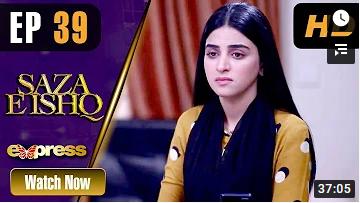 Saza E Ishq Episode 39
