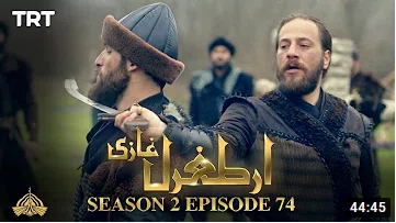 Ertugrul Ghazi Season 2 Episode 74