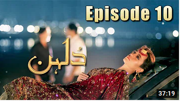 Dulhan episode 10