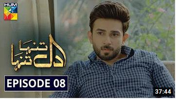 Dil Tanha Tanha Episode 8