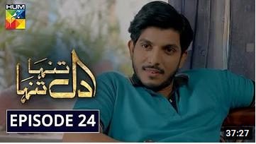 Dil Tanha Tanha Episode 24