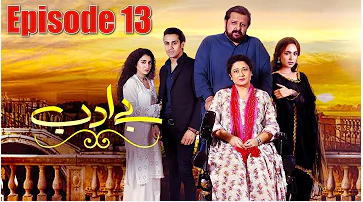 Be Adab Episode 13