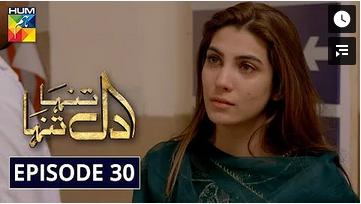 Dil Tanha Tanha Episode 30