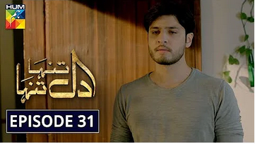 Dil Tanha Tanha Episode 31