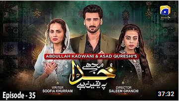 Mujhe Khuda Pay Yaqeen Hai Episode 35